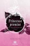 Princesse promise, Tome 1 : Les Racines d'une rose