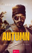 Autumn, Tome 1 : Mon cœur s'ouvre à ta voix