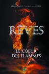 couverture Rêves, Tome 1 : Le Cœur des flammes