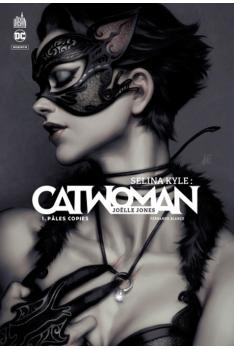 Couverture du livre : Selina Kyle : Catwoman, tome 1 :  Pâles copies