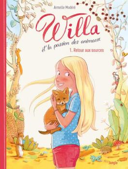 Couverture du livre : Willa et la passion des animaux - T01 : retour aux sources