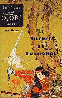 Couverture du livre : Le Clan des Otori, tome 1 : Le Silence du Rossignol