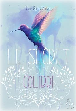 Couverture du livre : Le Secret du colibri