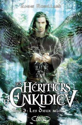 Couverture du livre : Les Héritiers d'Enkidiev, Tome 3 : Les Dieux ailés