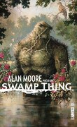 Alan Moore présente Swamp Thing, Tome 1