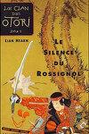 couverture Le Clan des Otori, Tome 1 : Le Silence du Rossignol