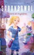 Saranormal, Tome 7 : Visions et mystères