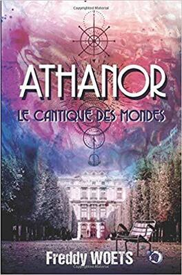 Couverture du livre : Athanor: Le Cantique des Mondes