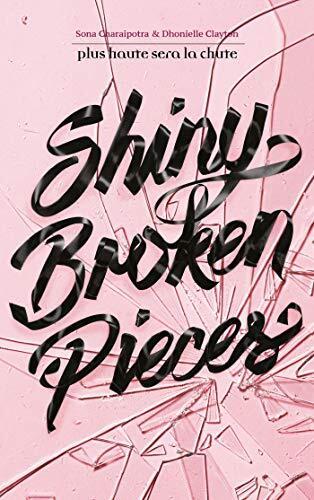 Shiny Broken Pieces de Sona Charaipotra et Dhonielle Clayton