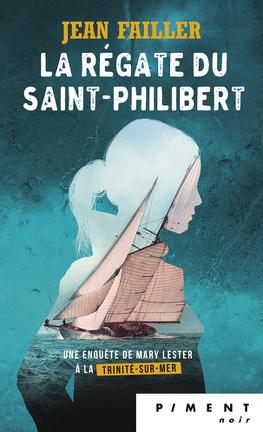 Couverture du livre : La regate du saint Philibert/ enquête de mary lester 17