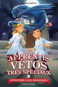 Apprentis vétos très spéciaux, tome 3 : Attention au(x) dragon(s) !