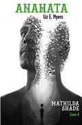 Mathilda Shade, Tome 4 : Anahata