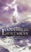 Chroniques des secondes heures de Tanglemhor, Tome 2 : L'Odyssée du Liokûmkän