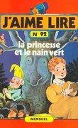 J'aime lire, nº 92 : La Princesse et le Nain vert