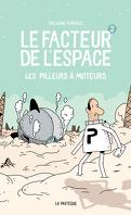 Le Facteur de l'espace, Tome 2 : Les Pilleurs à moteurs
