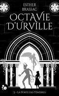 Octavie d'Urville, tome 3 : La porte des ténèbres