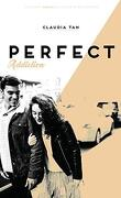 Perfect, Tome 2 : Perfect Addiction