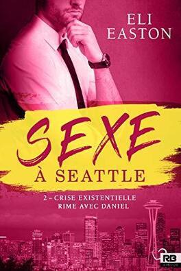 Couverture du livre : Sexe à Seattle, Tome 2 : Crise existentielle rime avec Daniel