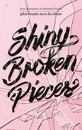 Couverture du livre : Tiny Pretty Things, tome 2 : Shiny Broken Pieces