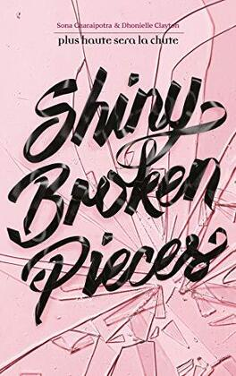 Couverture du livre : Tiny Pretty Things, tome 2 : Shiny Broken Pieces