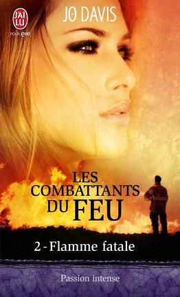 Couverture du livre : Les Combattants du feu, Tome 2 : Flamme fatale
