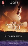 Les Combattants du feu, Tome 3 : Flamme secrète