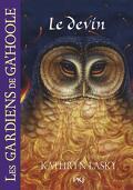 Les Gardiens de Ga'Hoole, Tome 9 : Le devin