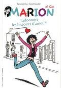 Marion et Cie, Tome 1 : J'adoooore les histoires d'amour !