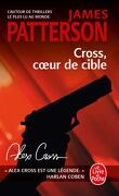 Alex Cross, Tome 21 : Cross, Coeur de Cible