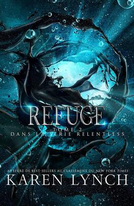 Couverture du livre : Relentless, Tome 2 : Refuge