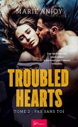 Troubled Hearts, Tome 2 : Pas sans toi