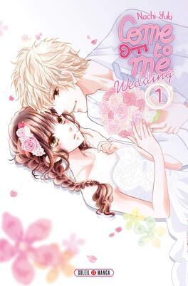 Couverture du livre : Come to me - Wedding, Tome 1