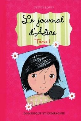 Couverture du livre : Le Journal d'Alice, Tome 1