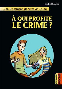 Couverture du livre : Les enquêtes de Chloé, tome 1 : À qui profite le crime ?