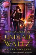 Guide pour nécromancien en herbe, Tome 4 : How to Dance an Undead Waltz