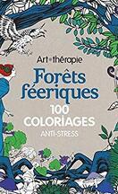 Foret féerique 100 coloriages anti_stress