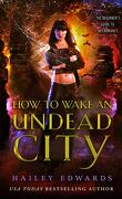 Guide pour nécromancien en herbe, Tome 6 : How to Wake an Undead City