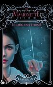 Le Carrousel Éternel, Tome 3 : Marionette