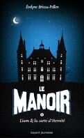 Le Manoir, Tome 1 : Liam et la Carte d'Éternité