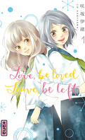 Love, be loved, Leave, be left, Tome 1