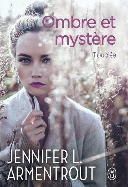 """Résultat de recherche d'images pour """"Ombre et mystère, tome 2 : Troublée de Jennifer L. Armentrout"""""""