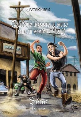 Couverture du livre : Quelques grammes de brutes dans un monde de finesse