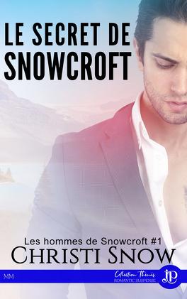 Couverture du livre : Les Hommes de Snowcroft, Tome 1 : Le Secret de Snowcroft