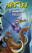 Bat Pat, Tome 5 : Le Mammouth frileux