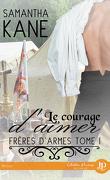Frères d'armes, Tome 1 : Le courage d'aimer