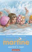 Je commence à lire avec Martine - Martine apprend à nager