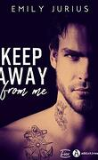 Keep Away from me