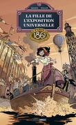 La fille de l'Exposition universelle, Tome 2 : Paris 1867