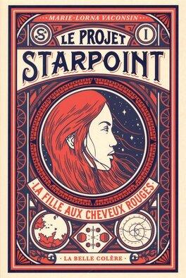 Couverture du livre : Le Projet Starpoint T1 La fille aux cheveux rouges
