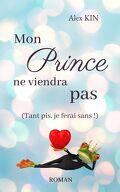 Mon prince ne viendra pas (Tant pis, je ferai sans !)